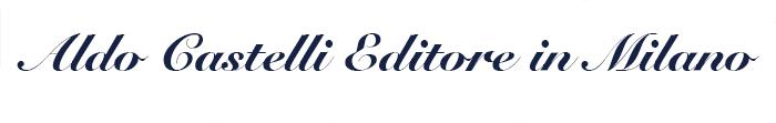 aldo_castelli_editore_in_milano